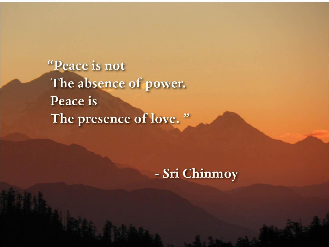 A Paz Não é A Ausência Do Poder. A Paz é A Presença Do