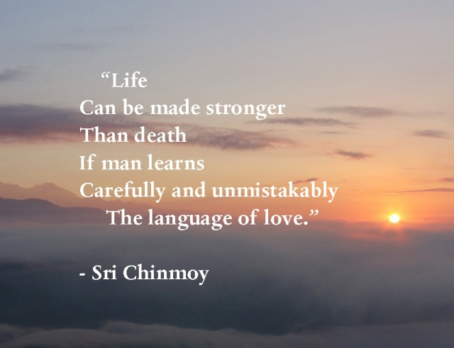 poema-de-sri-chinmoy-life-can-be-stronger-death-love-har